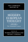 The Cambridge History of Modern European Thought: Volume 1, the Nineteenth Century Cover Image