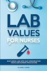 Lab Values for Nurses: Must Know Labs with Easy Memorization Tricks and Nursing Implications Cover Image