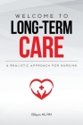 Welcome to Long-term Care: A Realistic Approach For Nursing Cover Image