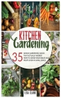 Kitchen Gardening: 35 genius gardening hacks that actually work: How to grow vegetables and fruits even in small space! Cover Image