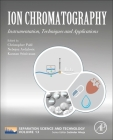 Ion Chromatography, 13: Instrumentation, Techniques and Applications (Separation Science and Technology #13) Cover Image