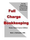 Full Charge Bookkeeping, HOME STUDY COURSE EDITION: For the Beginner, Intermediate & Advanced Bookkeeper Cover Image