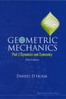 Geometric Mechanics - Part I: Dynamics and Symmetry (2nd Edition) Cover Image