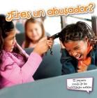 ¿eres Un Abusador?: Are You a Bully? (Little World Social Skills) Cover Image