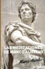 Las Meditaciones de Marco Aurelio Cover Image