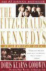 The Fitzgeralds and the Kennedys: An American Saga Cover Image