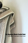The Beginners Shawls Crochet Book: Amazing Ways To Create Beautiful Shawls Projects: Crochet Shawls Beginners Cover Image