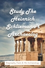 Study The Heinrich Schliemann's Archaeology: Biography, Facts & His Archaeology: Expeditions & Discoveries World History Books Cover Image