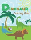 Dinosaur Coloring Book: Great Gift for Kids Ages 4-8 and More Cover Image