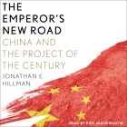 The Emperor's New Road: China and the Project of the Century Cover Image