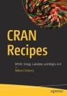 Cran Recipes: Dplyr, Stringr, Lubridate, and Regex in R Cover Image