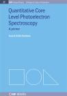 Quantitative Core Level Photoelectron Spectroscopy (Iop Concise Physics) Cover Image