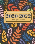 2020-2022 Three Year Planner: Colorful Leaves Cover, 36 Months Calendar, 3 Year Appointment Book, Monthly Schedule Journal With Inspirational Quotes Cover Image