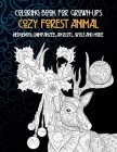 Cozy Forest Animal - Coloring Book for Grown-Ups - Hedgehog, Chimpanzee, Axolotl, Wolf, and more Cover Image