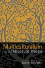 Multiculturalism and the Therapeutic Process Cover Image