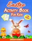 Easter Activity Book for Kids: 100 Pages of Fun! A Creative Workbook Game for Learning, Happy Easter Day Coloring, Dot-to-Dot, Mazes, Word Search, Sp Cover Image