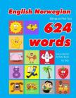 English - Norwegian Bilingual First Top 624 Words Educational Activity Book for Kids: Easy vocabulary learning flashcards best for infants babies todd Cover Image