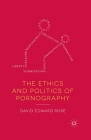 The Ethics and Politics of Pornography Cover Image