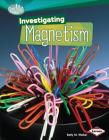 Investigating Magnetism (Searchlight Books: How Does Energy Work?) Cover Image