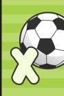 X: Soccer Monogram Letter X Initial Notebook - 6