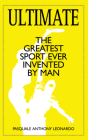 Ultimate: The Greatest Sport Ever Invented by Man Cover Image
