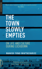 The Town Slowly Empties: On Life and Culture during Lockdown Cover Image