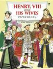 Henry VIII and His Wives Paper Dolls (Dover Royal Paper Dolls) Cover Image