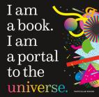 I Am a Book. I Am a Portal to the Universe. Cover Image