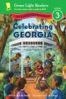 Celebrating Georgia: 50 States to Celebrate (Green Light Readers Level 3) Cover Image