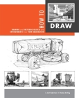 How to Draw: Drawing and Sketching Objects and Environments from Your Imagination Cover Image