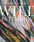 Wild Interiors: Beautiful plants in beautiful spaces Cover Image