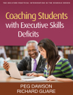 Coaching Students with Executive Skills Deficits (The Guilford Practical Intervention in the Schools Series                   ) Cover Image
