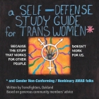 A Self-Defense Study Guide for Trans Women and Gender Non-Conforming / Nonbinary Amab Folks Cover Image