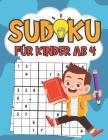 Sudoku für Kinder ab 4: 300 Sudokus Leicht Rätsel Mit Lösungen,9x9, Logisches Denken, Konzentrationsspiele Cover Image