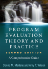 Program Evaluation Theory and Practice, Second Edition: A Comprehensive Guide Cover Image