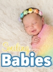 Smiling Babies: A Picture Book With Easy-To-Read Text Cover Image