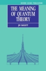 The Meaning of Quantum Theory: A Guide for Students of Chemistry and Physics (Oxford Science Publications) Cover Image