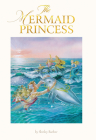 The Mermaid Princess: Lenticular Edition Cover Image