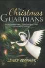 The Christmas Guardians: A heart-warming, small town Christmas story with a dash of Heaven. Cover Image