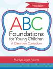 ABC Foundations for Young Children: A Classroom Curriculum Cover Image