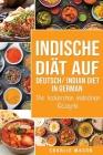 Indische Diät Auf Deutsch/ Indian diet In German: Die leckersten indischen Rezepte Cover Image