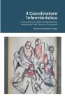 Il Coordinatore Infermieristico.: L'importanza delle competenze relazionali nel lavoro di gruppo. Cover Image