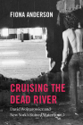 Cruising the Dead River: David Wojnarowicz and New York's Ruined Waterfront Cover Image