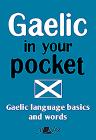 Gaelic in Your Pocket: Gaelic Language Basics and Words Cover Image