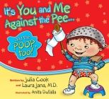 It's You and Me Against the Pee... and the Poop, Too! Cover Image