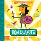 Don Quixote: A Babylit(r) Spanish Language Primer (BabyLit Books) Cover Image