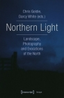 Northern Light: Landscape, Photography and Evocations of the North (Image) Cover Image