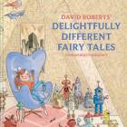 David Roberts' Delightfully Different Fairy Tales Cover Image