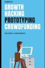 Startup: Growth Hacking, Prototyping, Crowdfunding Cover Image
