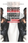 Remove Yourself To Improve Yourself: Discovering The Greatness Within Cover Image